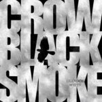 brandon-white-crow-black-smoke