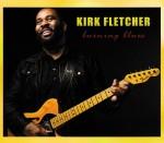 kirk fletcher - burning blues