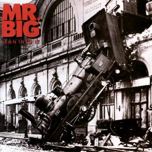 Mr Big - Lean Into It