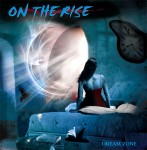 on the rise - dream zone
