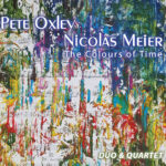 pete oxley nicolas meier - the colours of time