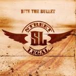 street legal - bite the bullet