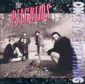 the pilgrims - once to everything